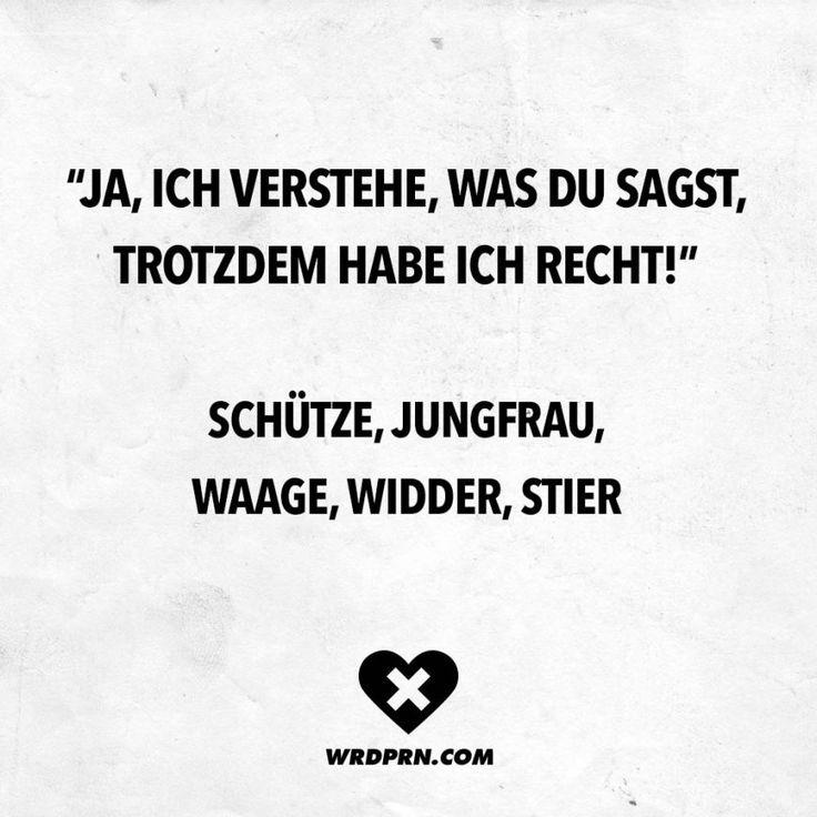 """""""Ja, ich verstehe, was du sagst, trotzdem habe ich recht!"""" Schütze, Jungfrau, Waage, Widder, Stier – Ke Ha"""