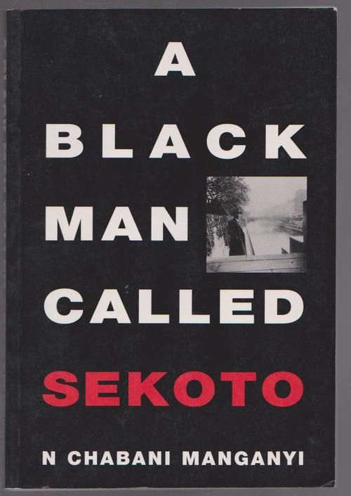 A Black Man Called Sekoto By Chabani Manganyi, published in 1996, 201 pages, softcover,