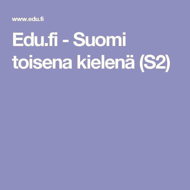 Edu.fi - Suomi toisena kielenä (S2)