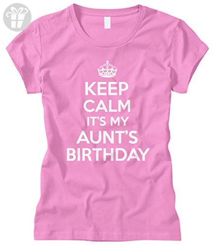 Cybertela Women's Keep Calm It's My Aunt's Birthday Fitted T-shirt (Pink, Medium) - Birthday shirts (*Amazon Partner-Link)
