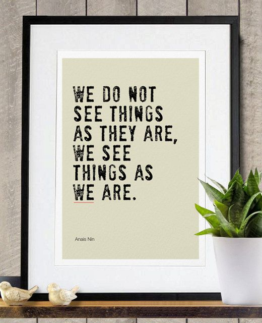 as we are.True Quotes, Remember This, Anaisnin, Food For Thoughts, Crossword Puzzle, Things, Anais Nin, Inspiration Quotes, True Stories