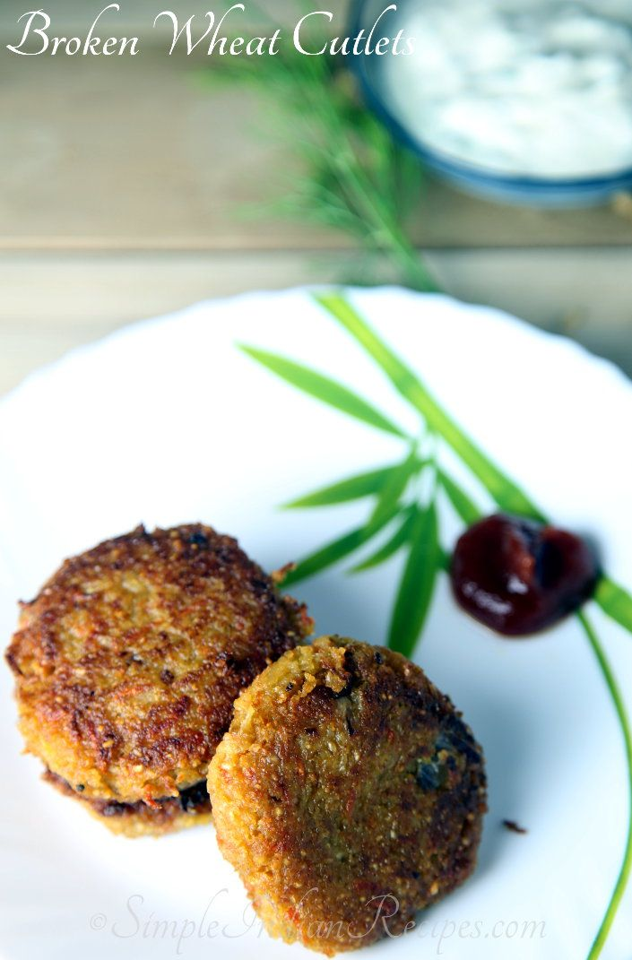 Broken Wheat Cutlets (Tikki):  Broken Wheat Patties (Bulgur Cutlet) is a vegetarian snack made from broken wheat or bulgur along with some vegetables and paneer . You can serve them along with tomato ketchup or use is as patty to make sandwiches. Try the recipe @ http://simpleindianrecipes.com/Home/Broken-Wheat-Patties.aspx