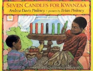Seven Candles for Kwanzaa by Andrea Davis Pinkney, Brian Pinkney (Illustrator)