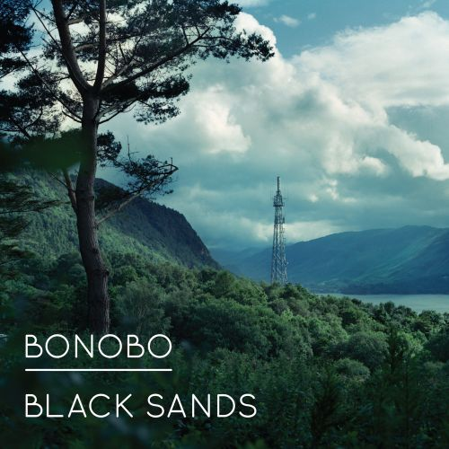 Bonobo - Black Sands, which I discovered at Womad this year