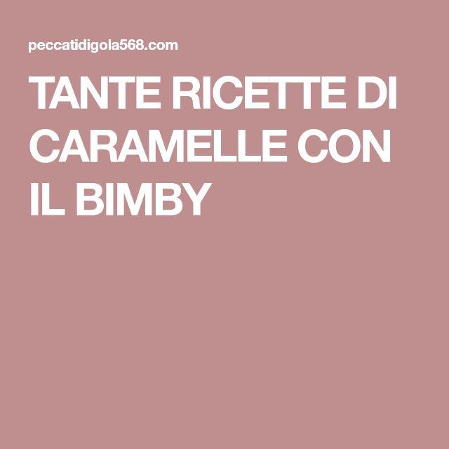 TANTE RICETTE DI CARAMELLE CON IL BIMBY