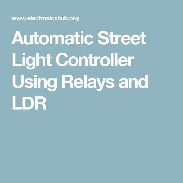Street Light Using Ldr And Transistor: 25+ Best Ideas About Ldr Circuit On Pinterest