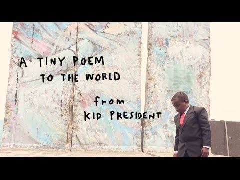 ▶ A Tiny Poem to the World from Kid President - YouTube Who Keeps You Going?