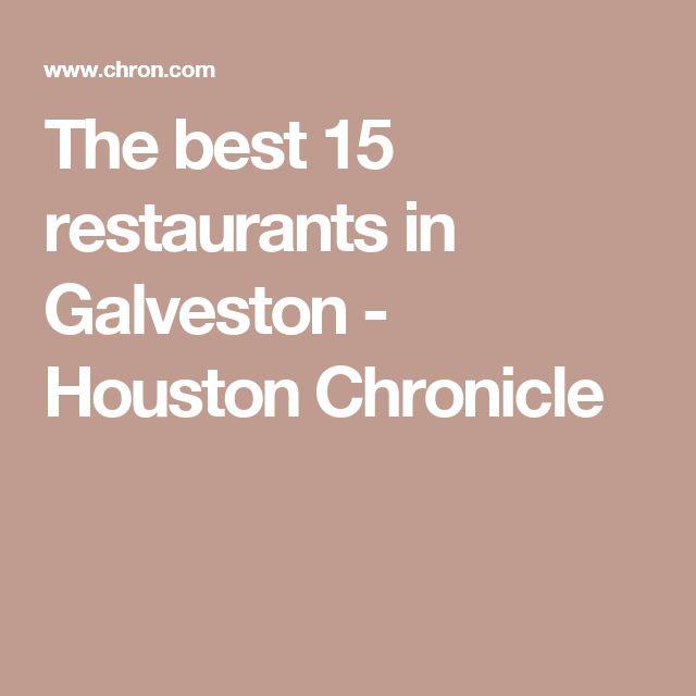 The best 15 restaurants in Galveston - Houston Chronicle