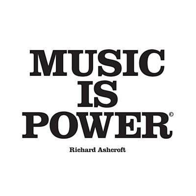 Music Is Power - Richard Ashcroft