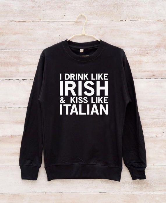 I Drink Like I Rish & Kiss Like Italian Shirt Teen by fitandfool