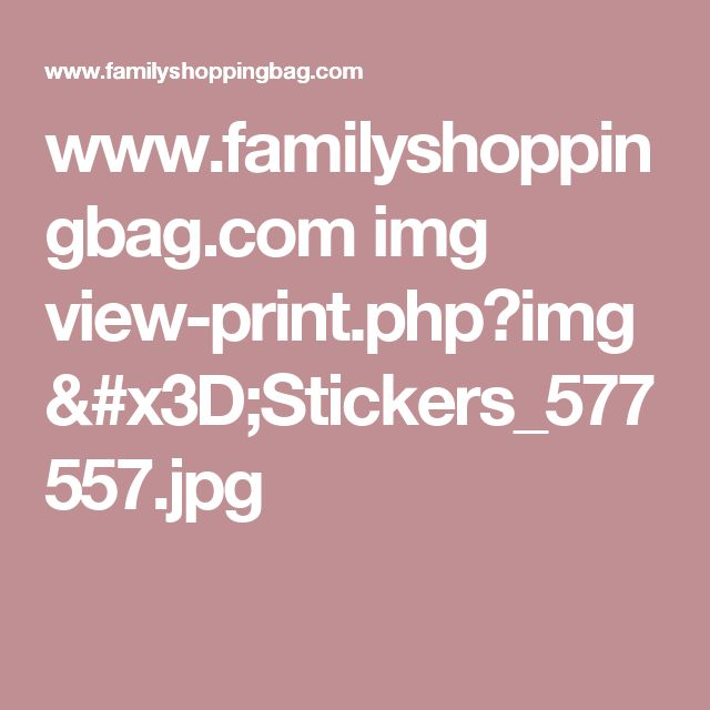 www.familyshoppingbag.com img view-print.php?img=Stickers_577557.jpg