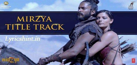 Mirzya Lyrics – Title Song | Harshvardhan Kapoor, Saiyami Kher