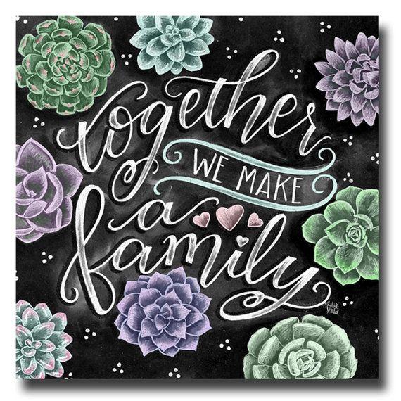 Succulent Print, Chalkboard Decor, Together We Make A Family, Succulent Art, Family Sign, Succulents, Chalk Art, Chalkboard Sign,