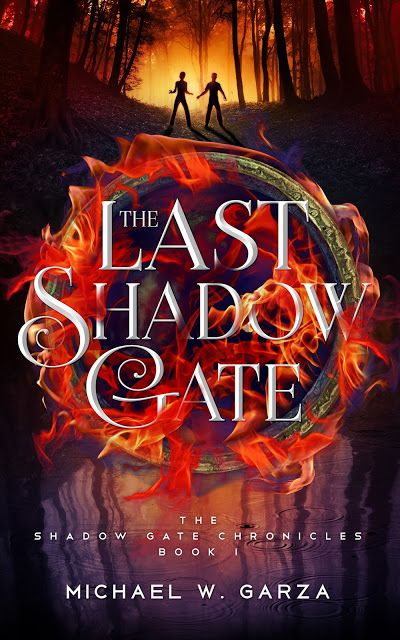 Cover Reveal - The Last Shadow Gate by Michael W. Garza