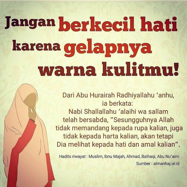 Follow @NasihatSahabatCom http://nasihatsahabat.com #nasihatsahabat #mutiarasunnah #motivasiIslami #petuahulama #hadist #hadits #nasihatulama #fatwaulama #akhlak #akhlaq #sunnah  #aqidah #akidah #salafiyah #Muslimah #adabIslami #DakwahSalaf # #ManhajSalaf #Alhaq #Kajiansalaf  #dakwahsunnah #Islam #ahlussunnah  #sunnah #tauhid #dakwahtauhid #alquran #kajiansunnah #salafy #JanganberkecilHati #WarnaKulitmuGelap #AllahTidakmelihatRupa #hatidanamalan #tidakmemandangrupa