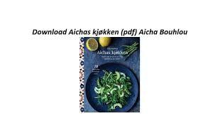 Kokebok Aishas kjøkken