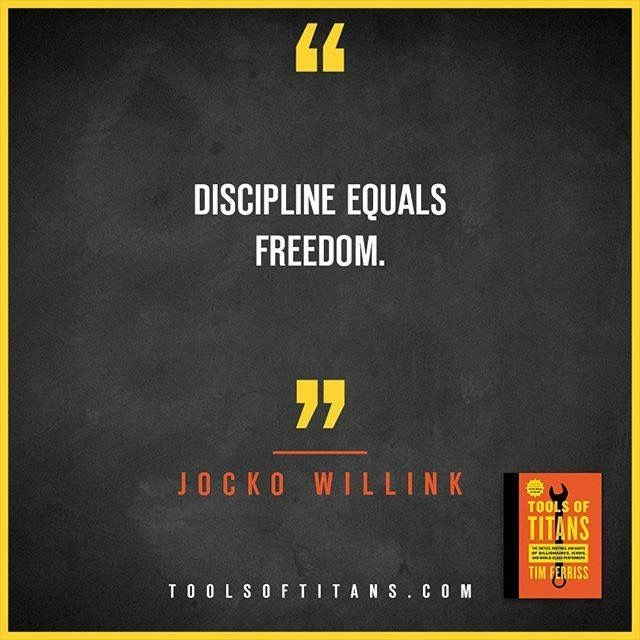 "Click to find more Quotes from Tim Ferriss' book! And to see my review of ""Tools of Titans"". This an inspirational quote by Jocko Willink that you can find in Tim Ferriss new book Tools of Titans. A great book for entrepreneurs, full of productivity, health, wealth, tips and habits!"