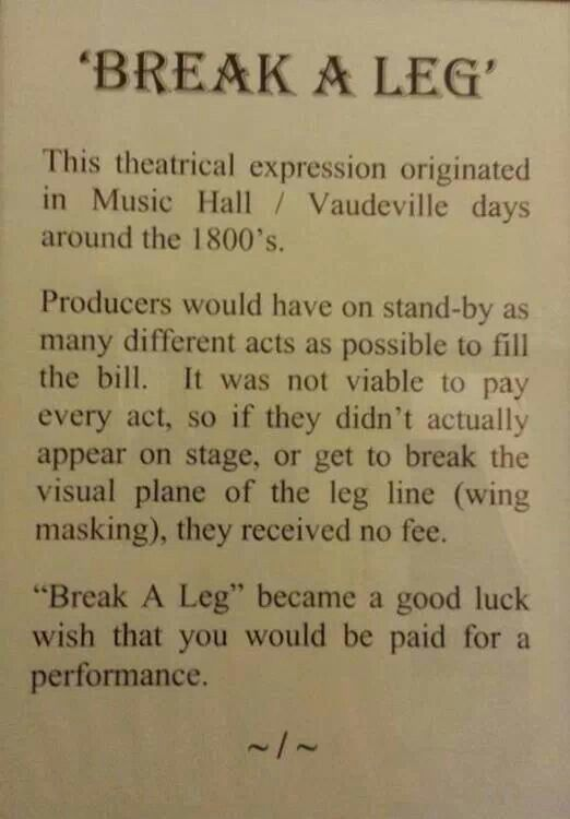 "Origin of ""break a leg."" all thespians should know this."