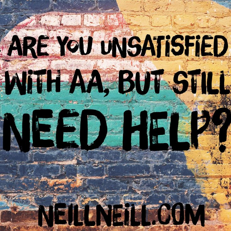 Are you unsatisfied with AA, but still need help?  NeillNeill.com