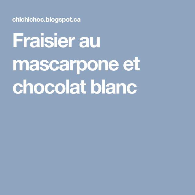 Fraisier au mascarpone et chocolat blanc