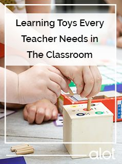 Learning toys every teacher needs in the classroom.