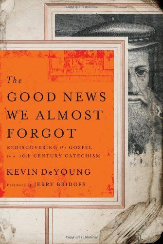 9 best books worth reading images on pinterest 60 s book jacket the good news we almost forgot rediscovering the gospel in a 16th century catechism by fandeluxe Choice Image