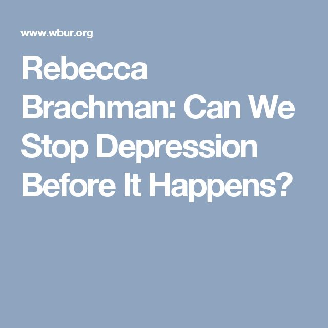 Rebecca Brachman: Can We Stop Depression Before It Happens?