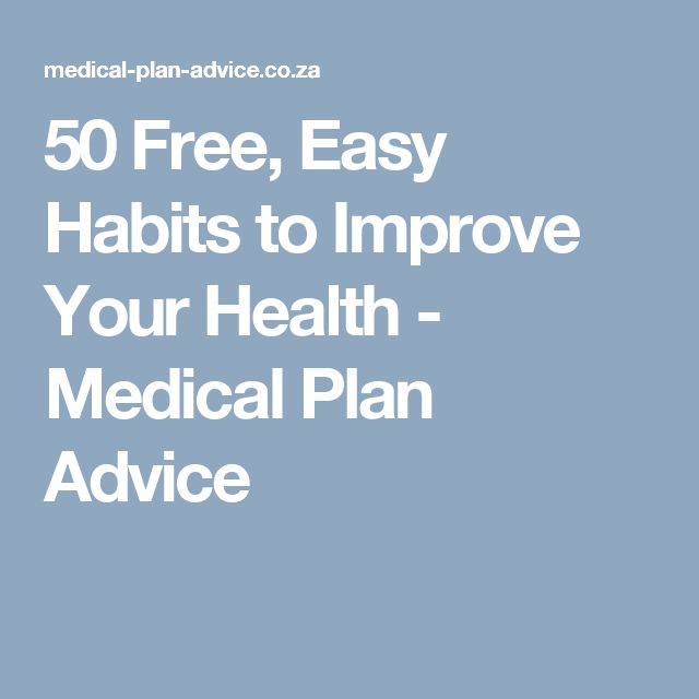 50 Free, Easy Habits to Improve Your Health - Medical Plan Advice