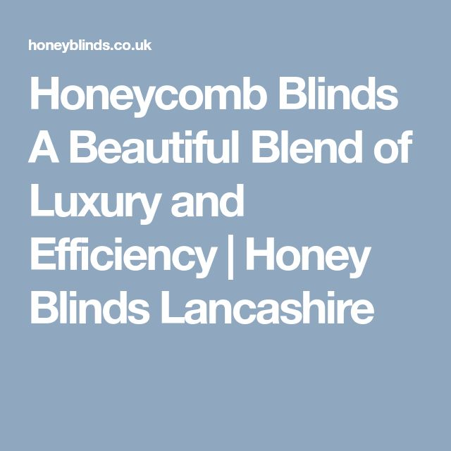 Honeycomb Blinds A Beautiful Blend of Luxury and Efficiency | Honey Blinds Lancashire
