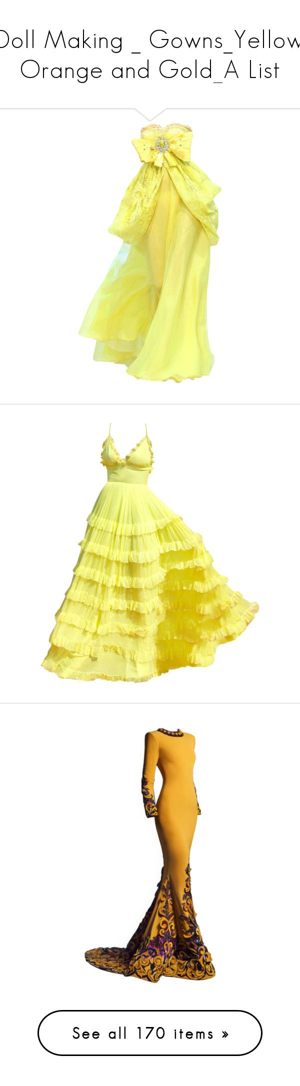 """Doll Making _ Gowns_Yellow. Orange and Gold_A List"" by auntiehelen ❤ liked on Polyvore featuring dresses, gowns, long dress, satinee, long dresses, yellow dress, yellow ball gown, long yellow dress, yellow evening dress and vestidos"