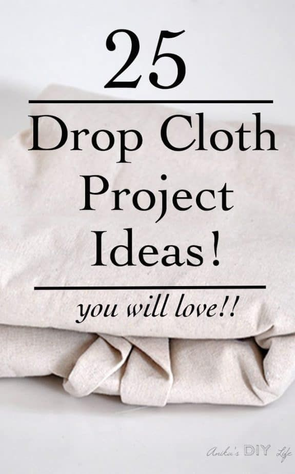 AMAZING drop cloth projects! Easy project ideas using drop cloth | No-sew ideas …