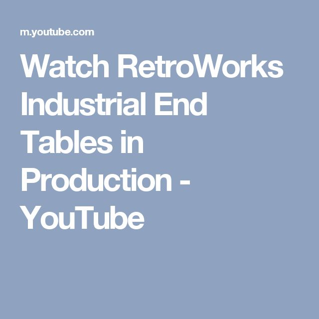 Watch RetroWorks Industrial End Tables in Production - YouTube