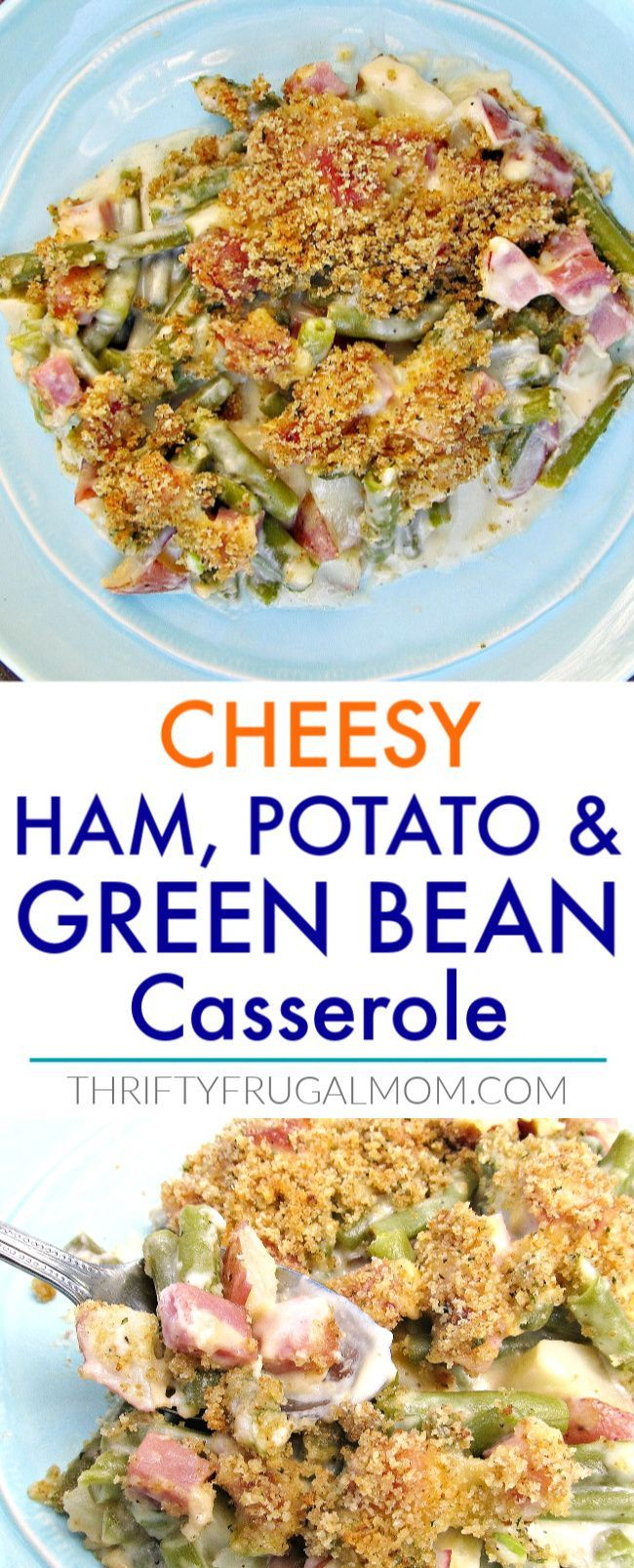 CHEESY HAM POTATO GREEN BEAN CASSEROLE