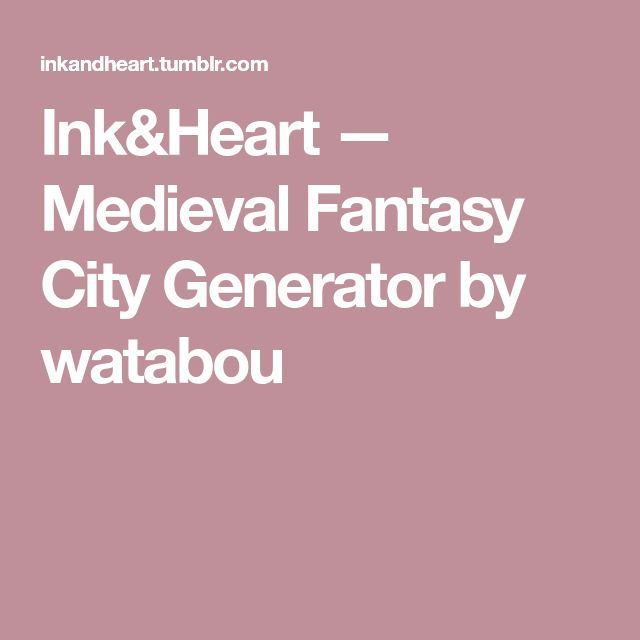 Ink&Heart — Medieval Fantasy City Generator by watabou