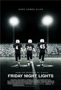 """Friday Night Lights""  I loved that program.  Based on H.G. Bissinger's book, which profiled the economically depressed town of Odessa, Texas and their heroic high school football team, The Permian High Panthers."