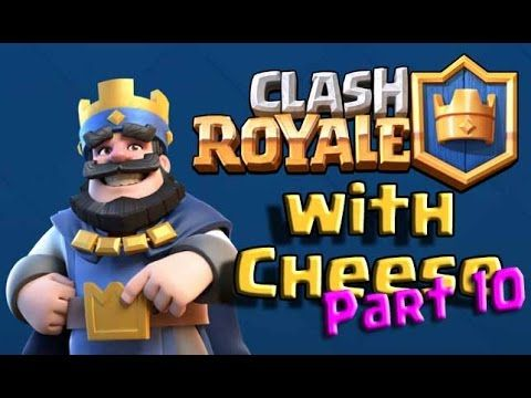 Clash Royale with Cheese - Part 10