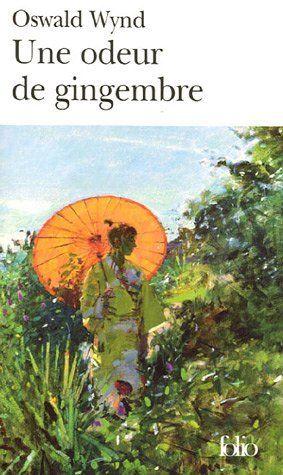 Une odeur de gingembre de Oswald Wynd, http://www.amazon.fr/dp/2070309053/ref=cm_sw_r_pi_dp_N11Usb1PCSJZ7