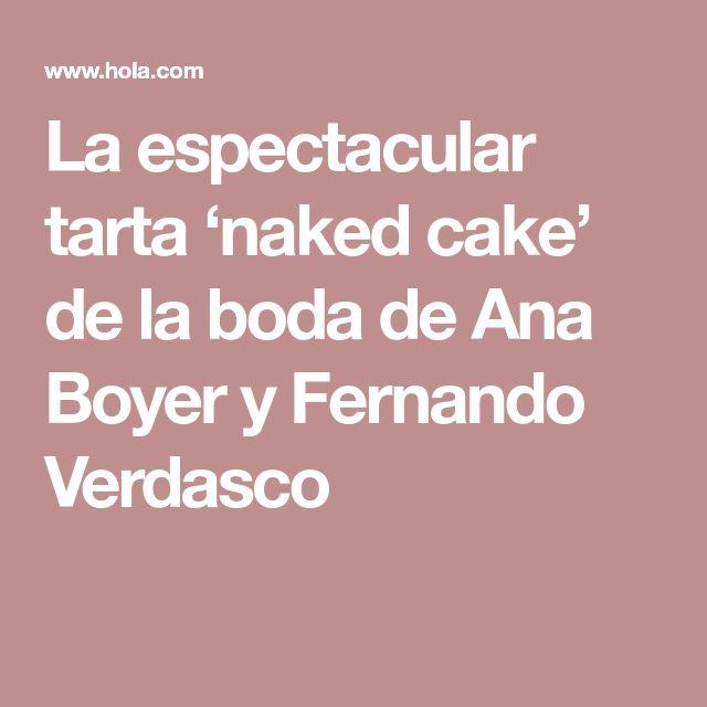 La espectacular tarta 'naked cake' de la boda de Ana Boyer y Fernando Verdasco