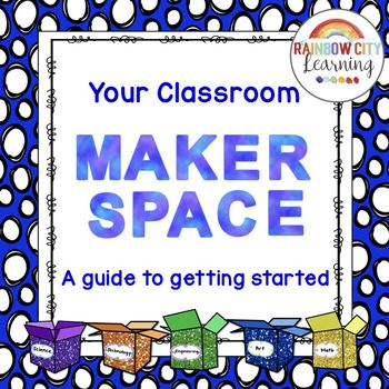 Maker Space FREE Guide to Getting Started
