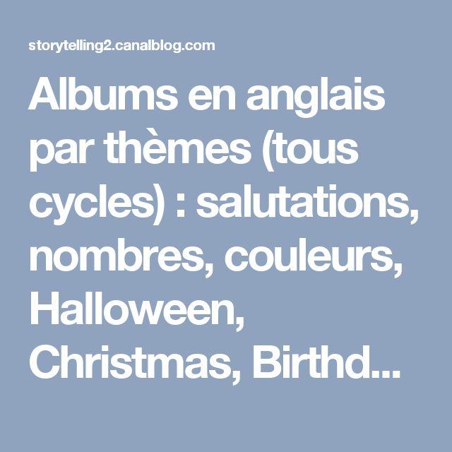 Albums en anglais par thèmes (tous cycles) : salutations, nombres, couleurs, Halloween, Christmas, Birthday, se présenter - Brown Bear & Co, L'anglais avec le Storytelling
