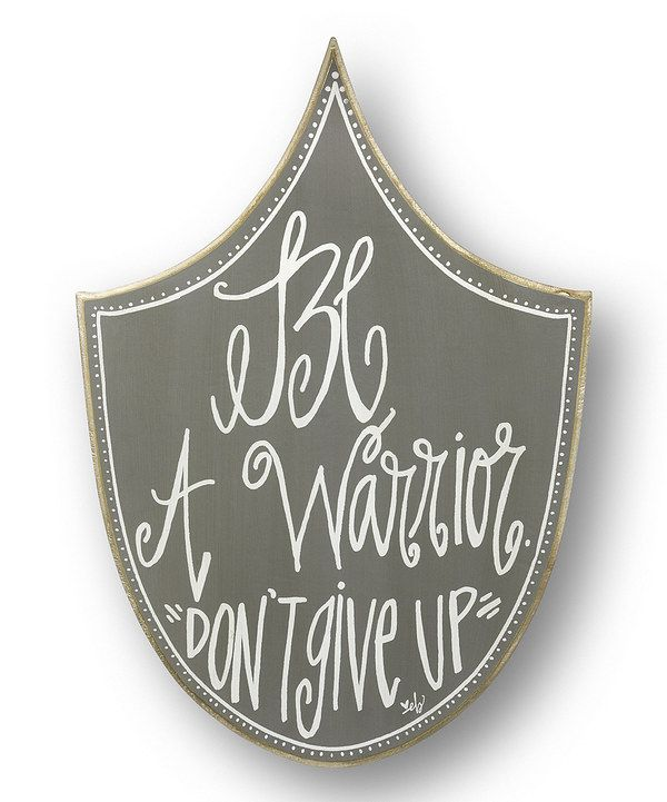 Look at this Gray 'Be a Warrior' Shield Sign on #zulily today!