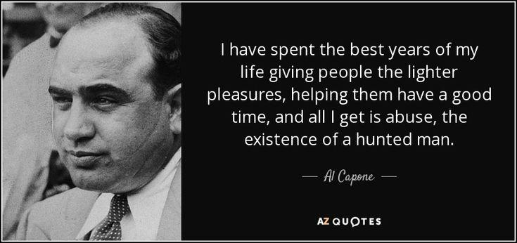 Best 25 Good Men Quotes Ideas On Pinterest: Best 25+ Al Capone Quotes Ideas On Pinterest