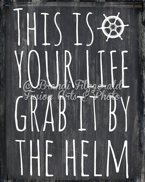 Helm Quote.  Nautical Quote Decor Beach Chic Choose Lustre Print, Canvas or Bamboo Mount