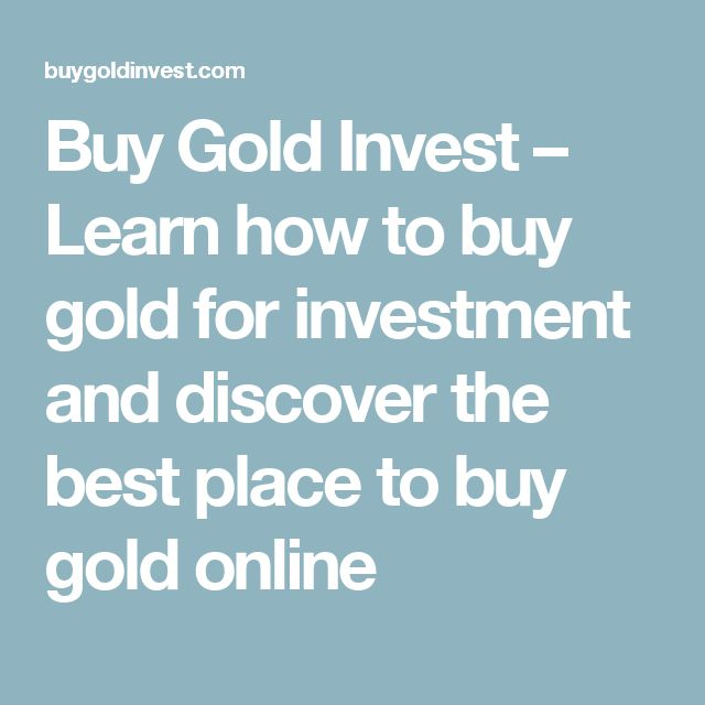 Buy Gold Invest – Learn how to buy gold for investment and discover the best place to buy gold online