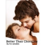 Better Than Chocolate (Kindle Edition)By Pat Amsden