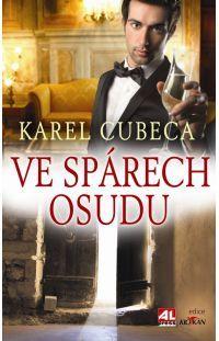 Ve spárech osudu - Karel Cubeca #alpress #karelcubeca #knihy