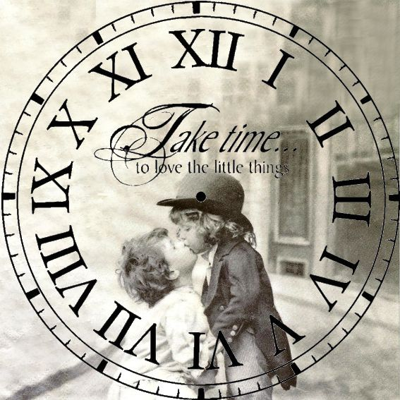 "clock face with ""Take the time to love the little things"" http://www.aroundthefirepit.com"