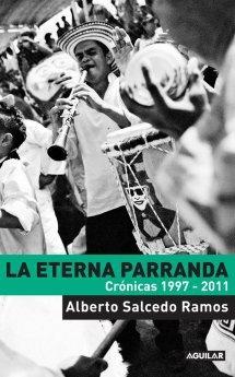 """""""La eterna parranda"""" del escritor colombiano Alberto Salcedo Ramos."""