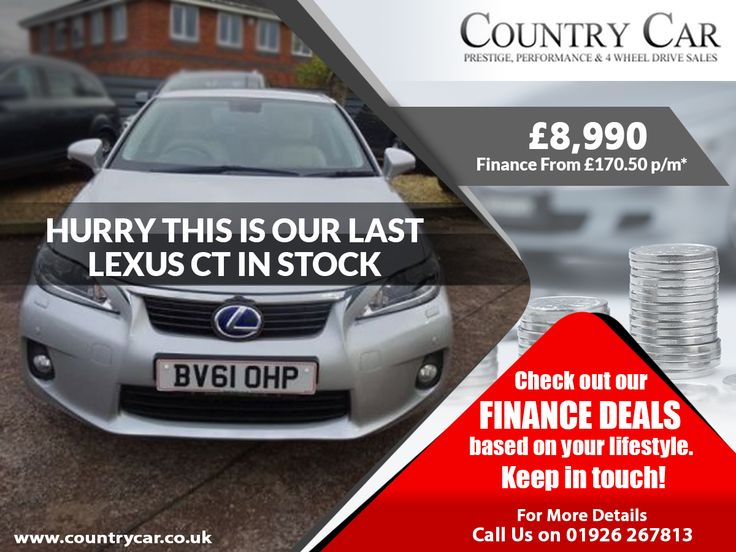 Check out our finance deals based on your lifestyle. Keep in touch - 01926 267813 £8,990   2011 61 LEXUS CT 1.8 200H SE-L PREMIER 5D AUTO 136 BHP Finance From £170.50 p/m*  #lexusct #lexus #lexus200 #5d #countrycar #warwickshire #ukusedcar #ukcar #affordablecar #budgetcar #carsforsale #lexusinstock #carsfinance #carsdealership #cardealer #financecar #carsfinance #2011car #usedcar #amazingusedcar #supercar #budgetcar #financedeals #carfinancedeals #usedcarsdeals #warwickshire #ukcars