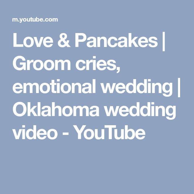 Love & Pancakes   Groom cries, emotional wedding   Oklahoma wedding video - YouTube